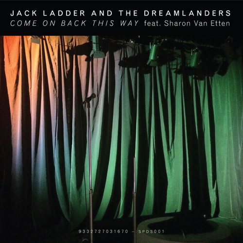 Jack Ladder & The Dreamlanders - Come On Back This Way