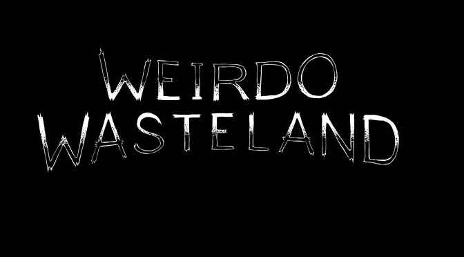 Premiere: WEIRDO WASTELAND PODCAST EPISODE #05 – Witch Hats, Mere Women, Cool Sounds